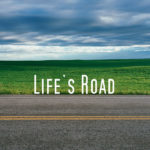 The Roads We Travel in Life